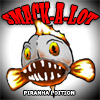 Smack-A-Lot : Piranha